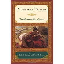 A Century of Sonnets: The Romantic-Era Revival: The Romantic-Era Revival 1750-1850