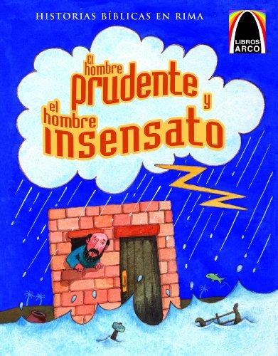 El Hombre Prudente y el Hombre Insensato (Libros Arco / Arch Books) por Larry Burgdorf