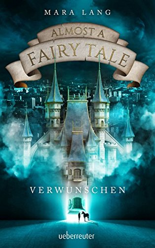 Almost a Fairy Tale - Verwunschen -