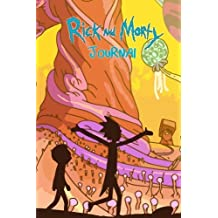Rick and Morty Journal: With over 100 pages for you to jot down your fanfics, theories or for general note taking!