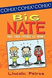 Big Nate: What Could Possibly Go Wrong? (Big Nate Comix) by Lincoln Peirce (2012-05-01)