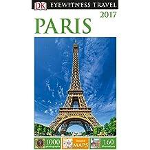 DK Eyewitness Travel Guide Paris (Eyewitness Travel Guides)
