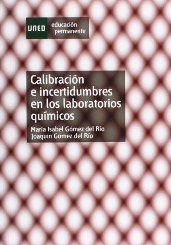 Calibración E Incertidumbres En los Laboratorios Químicos (EDUCACIÓN PERMANENTE) por María Isabel GÓMEZ DEL RÍO
