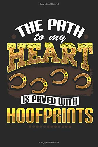 The Path to My Heart is Paved With Hoofprints: Horse Notebook paperback Journal, Diary Composition Book College Wide Ruled, Gift for equestrian, horse ... and cowgirl, 6