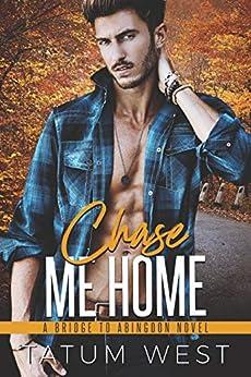 Chase Me Home (Bridge to Abingdon) by [West, Tatum]