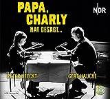 Papa, Charly hat gesagt: Schall&Wahn