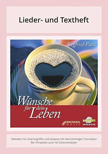 Wünsche für dein Leben: Lieder- und Textheft: 32 Seiten · A5 Heft · Melodien und Text mit Gitarrengriffen und Instrumentalstimmen