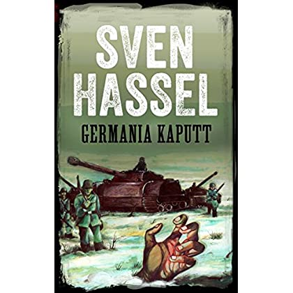 Germania Kaputt: Edizione Italiana (Sven Hassel Libri Seconda Guerra Mondiale)