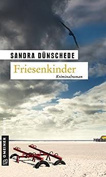 Friesenkinder: Kriminalroman (Kriminalromane im GMEINER-Verlag)