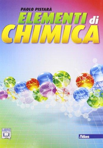 Elementi di chimica. Con espansione online. Per le Scuole superiori
