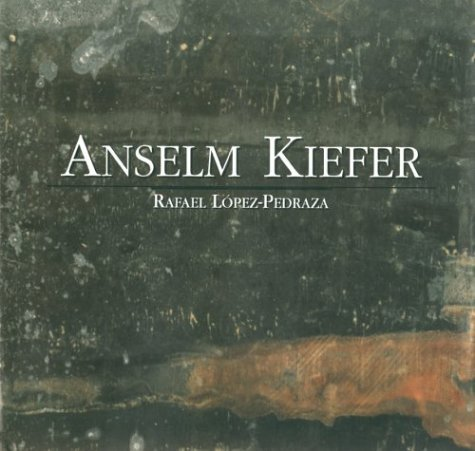 Anselm Kiefer: The Psychology of After the Catastrophe by Rafael Lopez-Pedraza (1996-10-02)