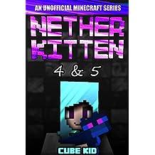 Nether Kitten: Books 4 & 5: (An unofficial Minecraft book) (English Edition)