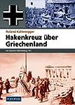 ZEITGESCHICHTE - Hakenkreuz über Grie...
