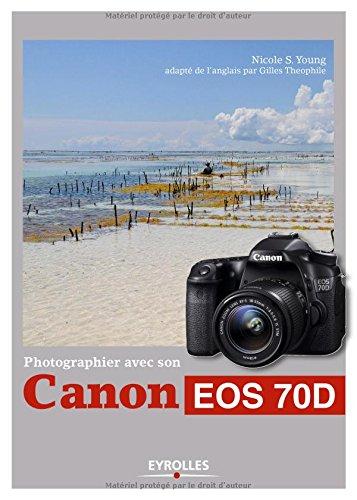Photographier avec son Canon EOS 70D par Nicole S Young