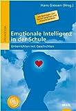 Emotionale Intelligenz in der Schule: Unterrichten mit Geschichten