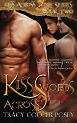 Kiss Across Swords (Kiss Across Time) (Volume 2) by Tracy Cooper-Posey (2013-05-26)