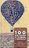 100 raisons d'aimer l'imaginaire - Petit éloge de la science-fiction, de la fantasy & du fantastique