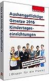 Aushangpflichtige Gesetze 2016 Kindertageseinrichtungen: Informationspflicht erfüllen; Bußgelder vermeiden; Mit Kordel zum Aushängen
