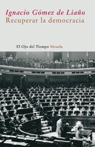 Recuperar la democracia (El Ojo del Tiempo nº 34) por Ignacio Gomez de Liaño