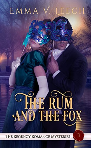 The Rum and The Fox (The Regency Romance Mysteries Book 3)