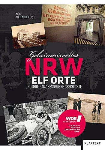 Preisvergleich Produktbild Geheimnisvolles NRW: Elf Orte und ihre ganz besondere Geschichte