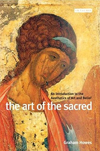 The Art of the Sacred: An Introduction to the Aesthetics of Art And Belief