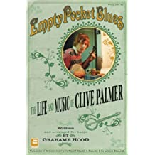 Empty Pocket Blues: The Life and Music of Clive Palmer