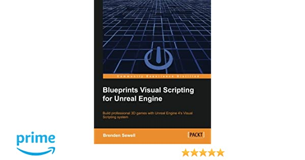 Blueprints visual scripting for unreal engine amazon brenden blueprints visual scripting for unreal engine amazon brenden sewell fremdsprachige bcher malvernweather Images
