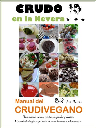 CRUDO EN LA NEVERA, MANUAL DEL CRUDIVEGANO eBook: Ana Moreno ...