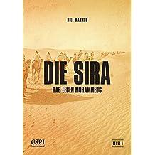 Die Sira: Das Leben Mohammeds