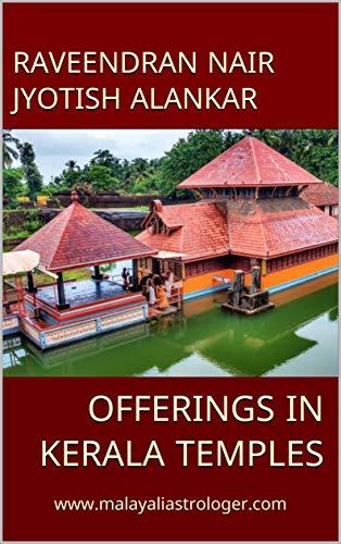 Offerings in Kerala Temples: www.malayaliastrologer.com (Astrology Book 1) (Malayalam Edition) por Raveendran Nair Jyotish Alankar
