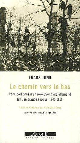 Le Chemin vers le bas : Considérations d'un révolutionnaire allemand sur une grande époque (1900-1950)
