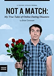 Not A Match: My True Tales of Online Dating Disasters (Kindle Single) (English Edition)