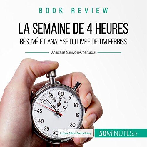 La semaine de quatre heures : Rsum et analyse du livre de Tim Ferriss (Book Review 8)