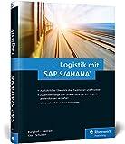 Logistik mit SAP S/4HANA: Die neuen Funktionen für Einkauf, Vertrieb, Retail, Produktion und Lager (SAP PRESS)
