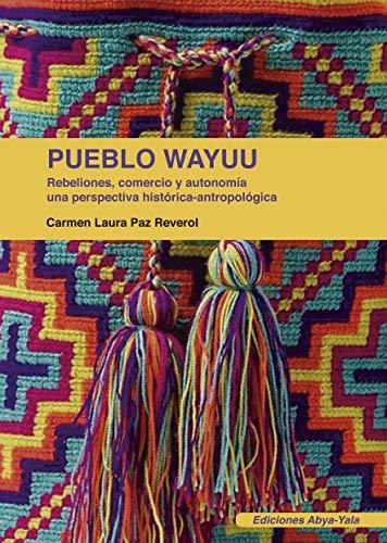 El pueblo Wayuu: Rebeliones