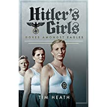 Hitler's Girls: Doves Amongst Eagles