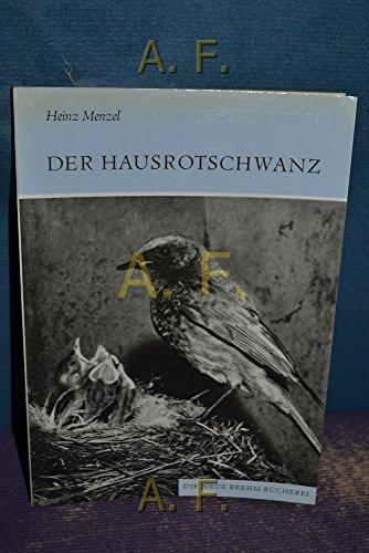 Der Hausrotschwanz. (Phoenicurus ochruros). Neue Brehm-Bücherei 475