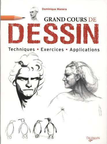 Grand cours de dessin : Techniques, exercices, applications