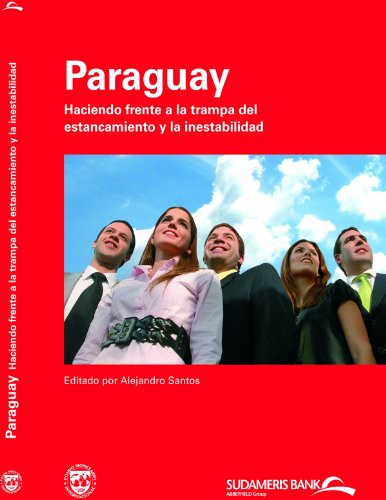 Paraguay: Addressing the Stagnation and Instability Trap