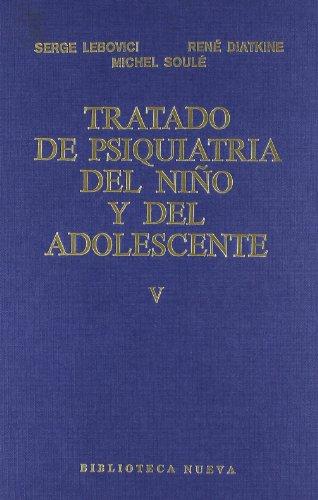 Tratado De Psiquiatría Del Niño Y Del Adolescente - Tomo V