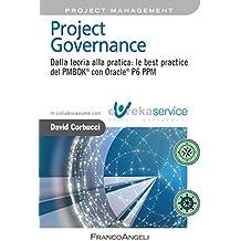 Project Governance: Dalla teoria alla pratica: le best practice del PMBOK® con Oracle® P6 PPM