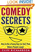 #10: Comedy Secrets: How to Be a Funny Guy (or Gal) That Makes People Laugh (Comedy Writing, Comedy Improvisation, How to Tell Jokes)