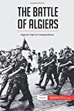 The Battle of Algiers: Algeria'S Fight For Independence