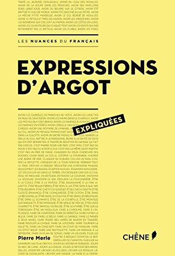 Expressions d'argot expliquées par Pierre Merle