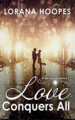 Love Conquers All (Contemporary Multi-racial Christian romance): A Small Town Romance Series (Star Lake Book 3) (English Edition)