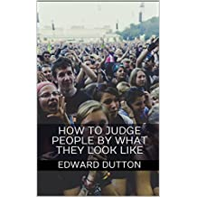 How to Judge People by What They Look Like (English Edition)