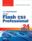 [(Sams Teach Yourself Adobe Flash CS3 Professional in 24 Hours)] [By (author) Phillip Kerman] published on (June, 2007)