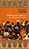 Hélène de Troie, Tome 2 - Les Flammes de l'éternité