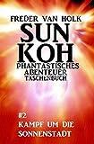 Sun Koh Taschenbuch #2: Kampf um die Sonnenstadt